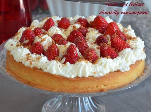 Tarte aux fraises chantilly mascarpone